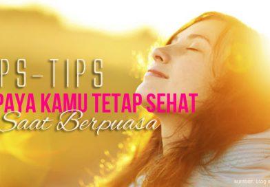 Inilah 16 Tips Persiapan Menyambut Ramadhan Agar Puasa Sehat Lahir Batin